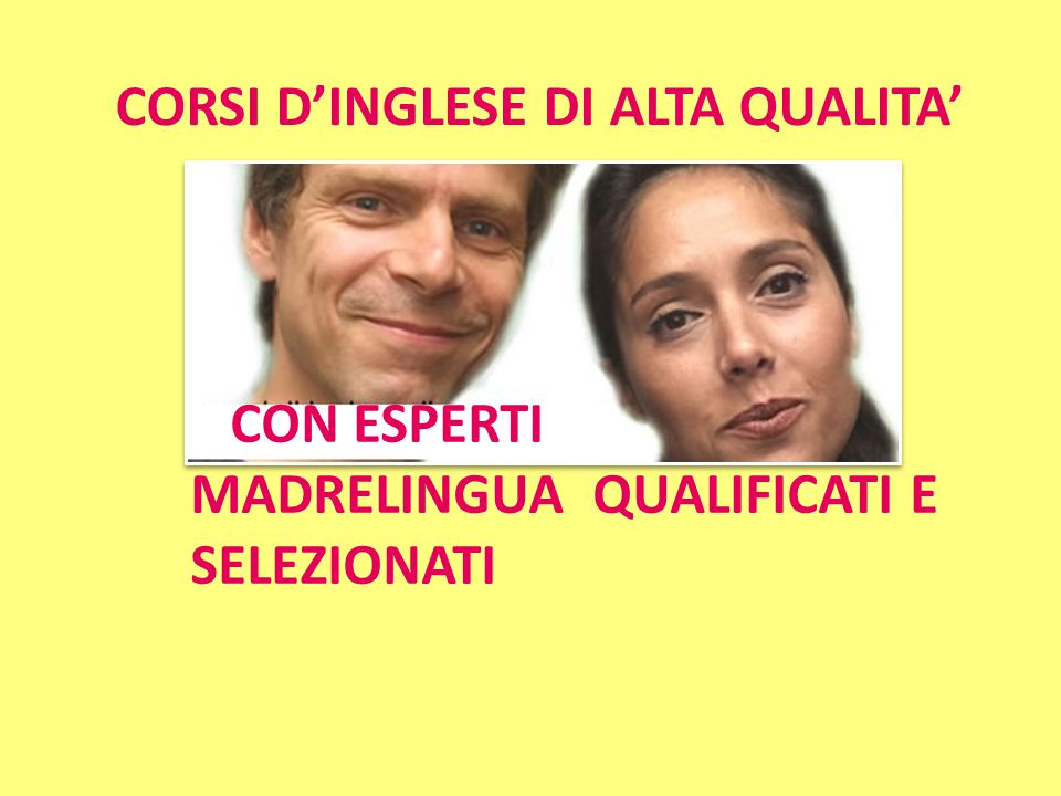 CORSI D'INGLESE DI ALTA QUALITA'