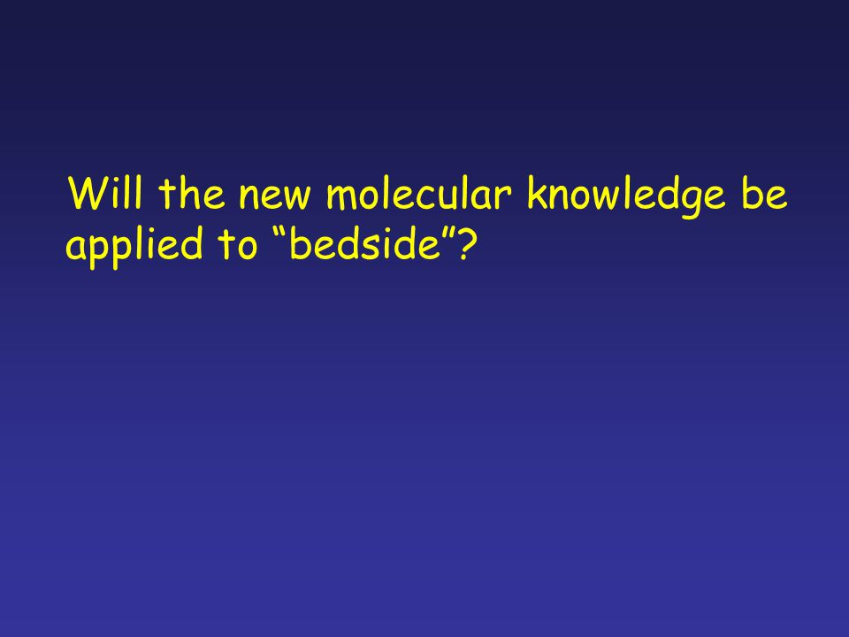 Will the new molecular knowledge be
