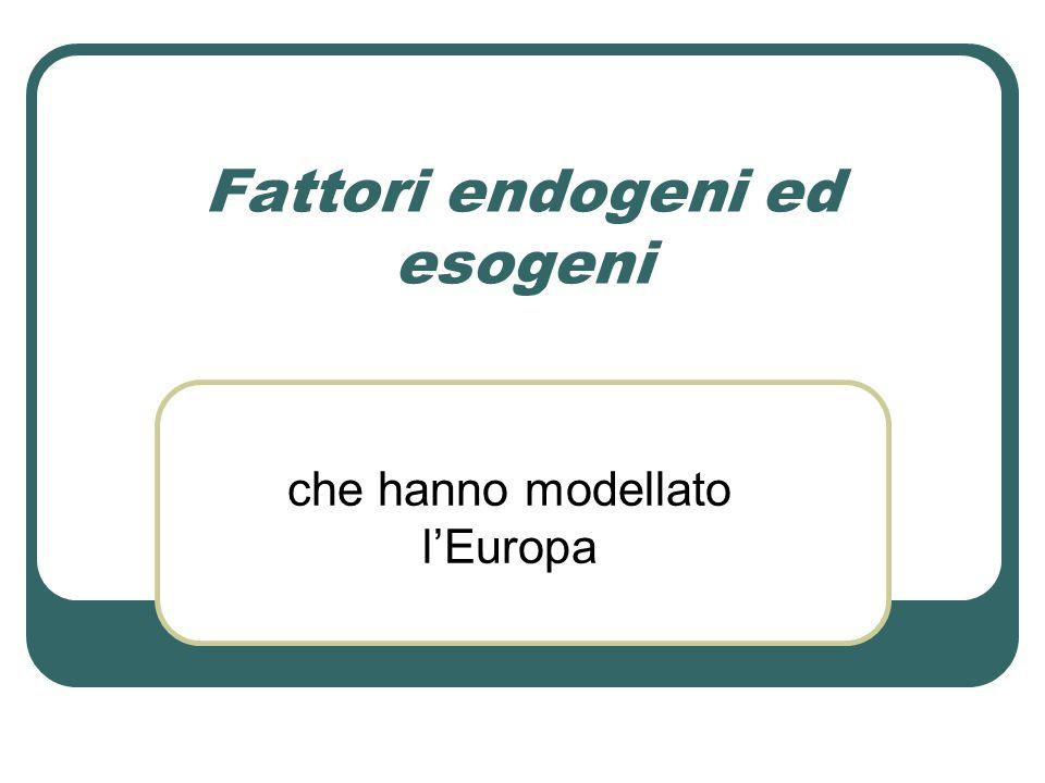 Fattori endogeni ed esogeni