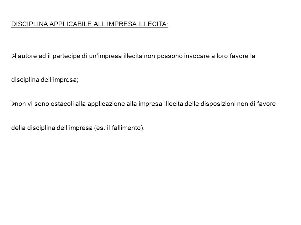 DISCIPLINA APPLICABILE ALL'IMPRESA ILLECITA: