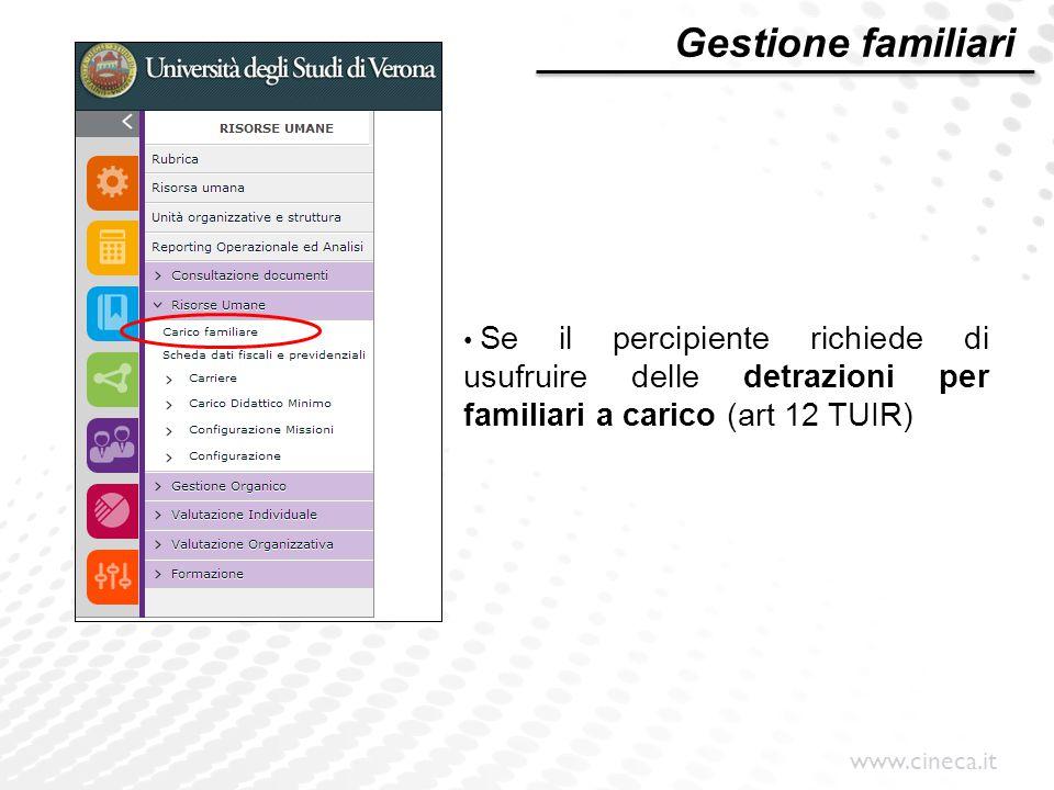 Gestione familiari Se il percipiente richiede di usufruire delle detrazioni per familiari a carico (art 12 TUIR)
