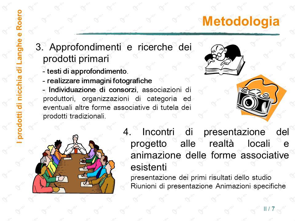 Metodologia 3. Approfondimenti e ricerche dei prodotti primari