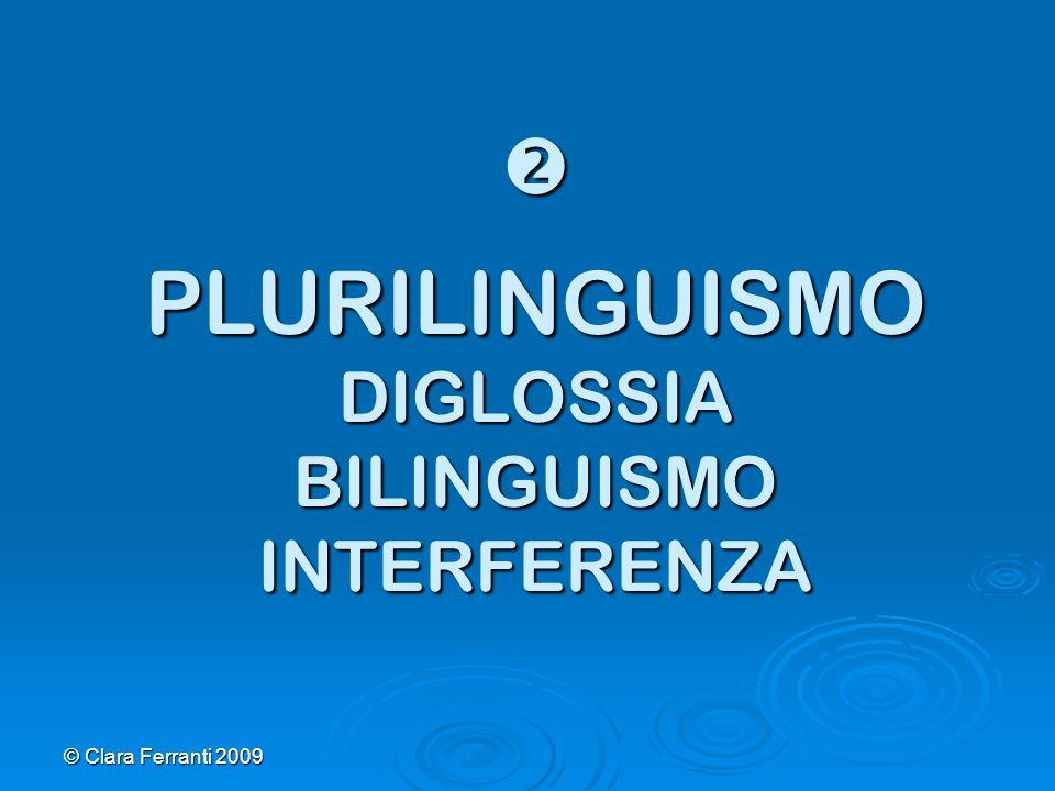  PLURILINGUISMO DIGLOSSIA BILINGUISMO INTERFERENZA