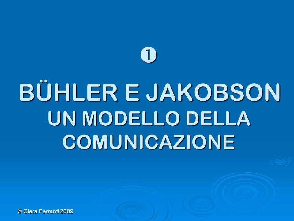  BÜHLER E JAKOBSON UN MODELLO DELLA COMUNICAZIONE