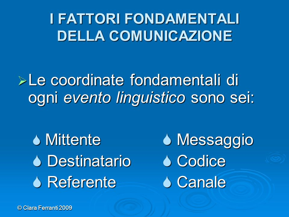 I FATTORI FONDAMENTALI DELLA COMUNICAZIONE