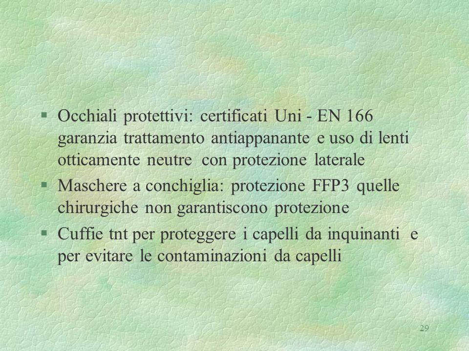 Occhiali protettivi: certificati Uni - EN 166 garanzia trattamento antiappanante e uso di lenti otticamente neutre con protezione laterale