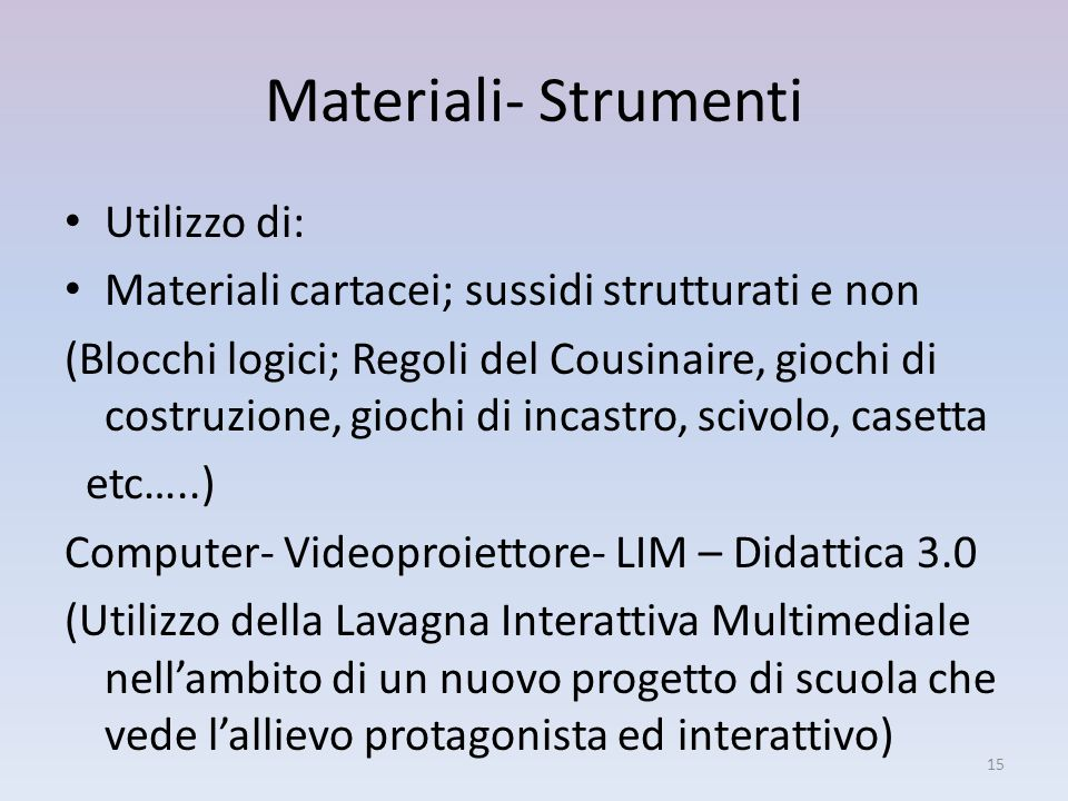 Materiali- Strumenti Utilizzo di: