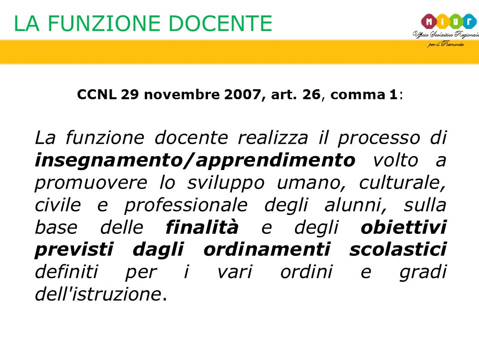 CCNL 29 novembre 2007, art. 26, comma 1: