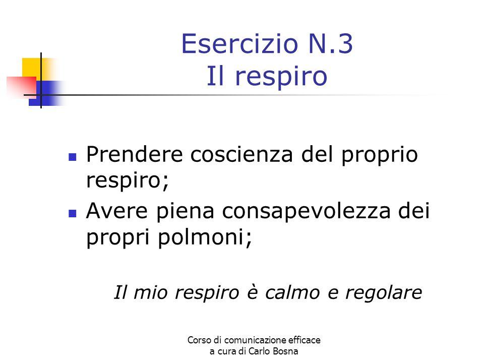 Esercizio N.3 Il respiro Prendere coscienza del proprio respiro;