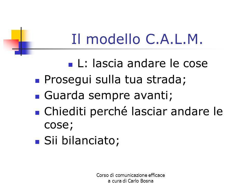 Il modello C.A.L.M. L: lascia andare le cose