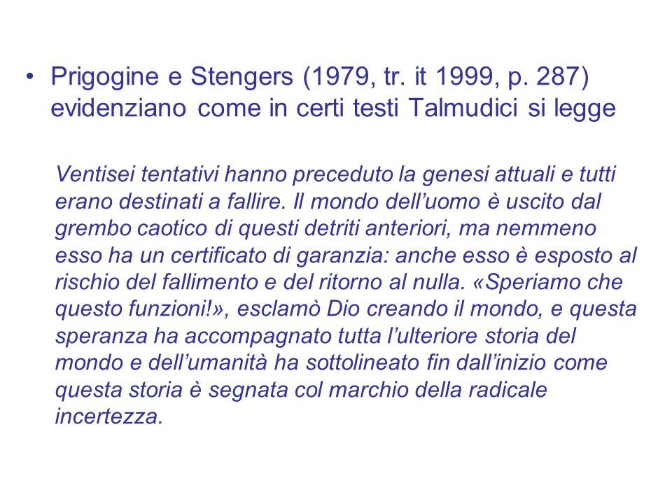 Prigogine e Stengers (1979, tr. it 1999, p