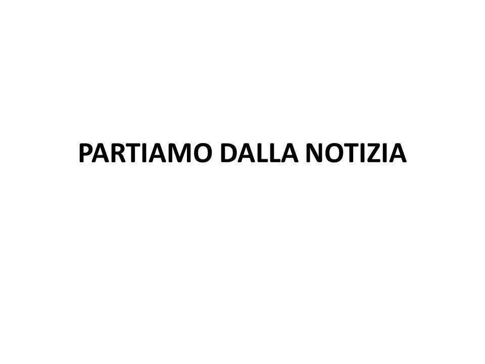 PARTIAMO DALLA NOTIZIA