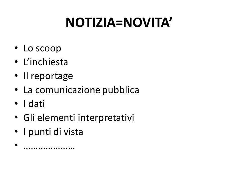 NOTIZIA=NOVITA' Lo scoop L'inchiesta Il reportage