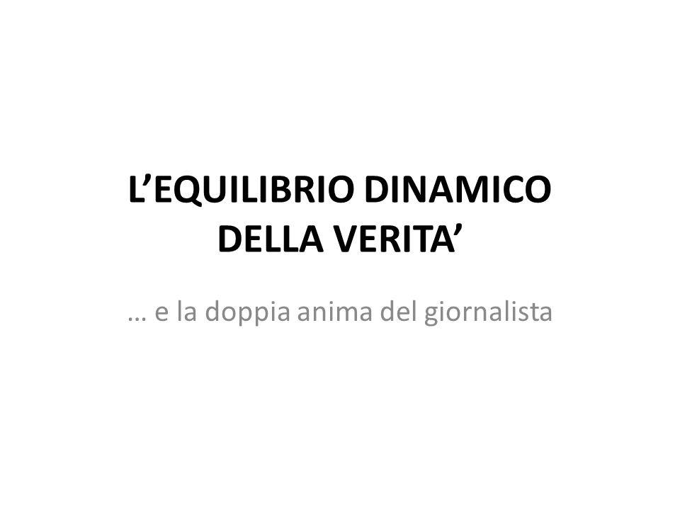 L'EQUILIBRIO DINAMICO DELLA VERITA'