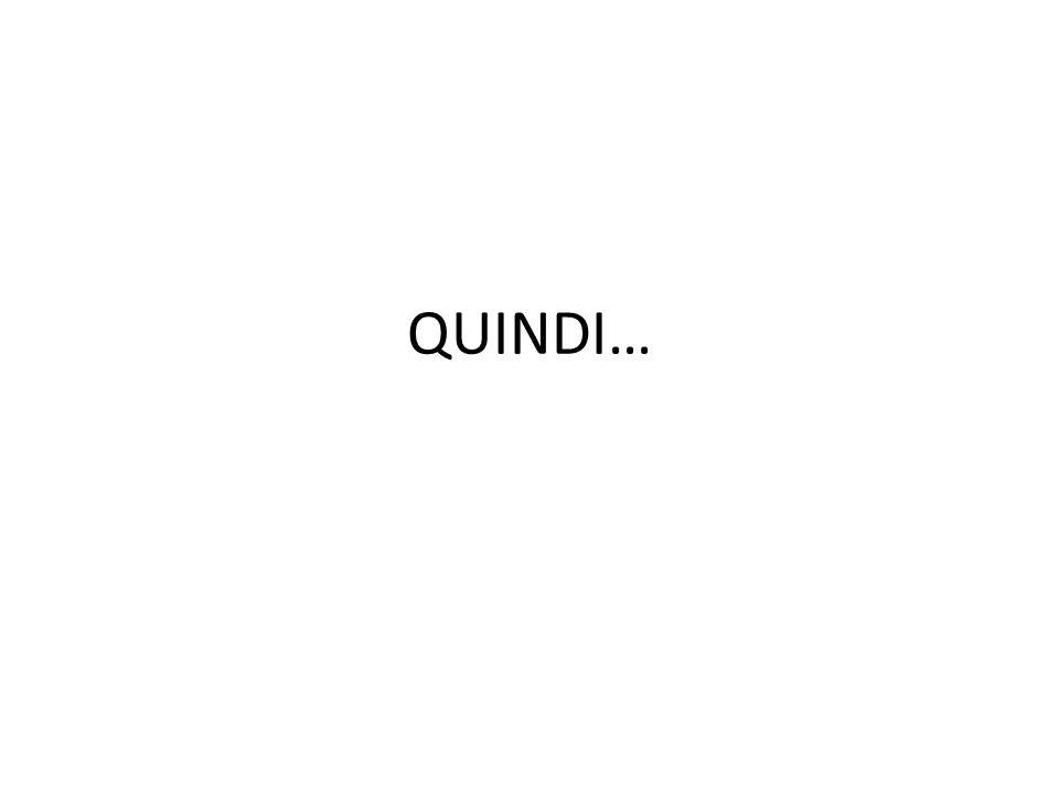 QUINDI…