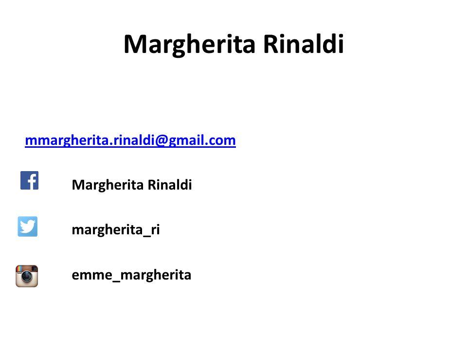 Margherita Rinaldi mmargherita.rinaldi@gmail.com Margherita Rinaldi