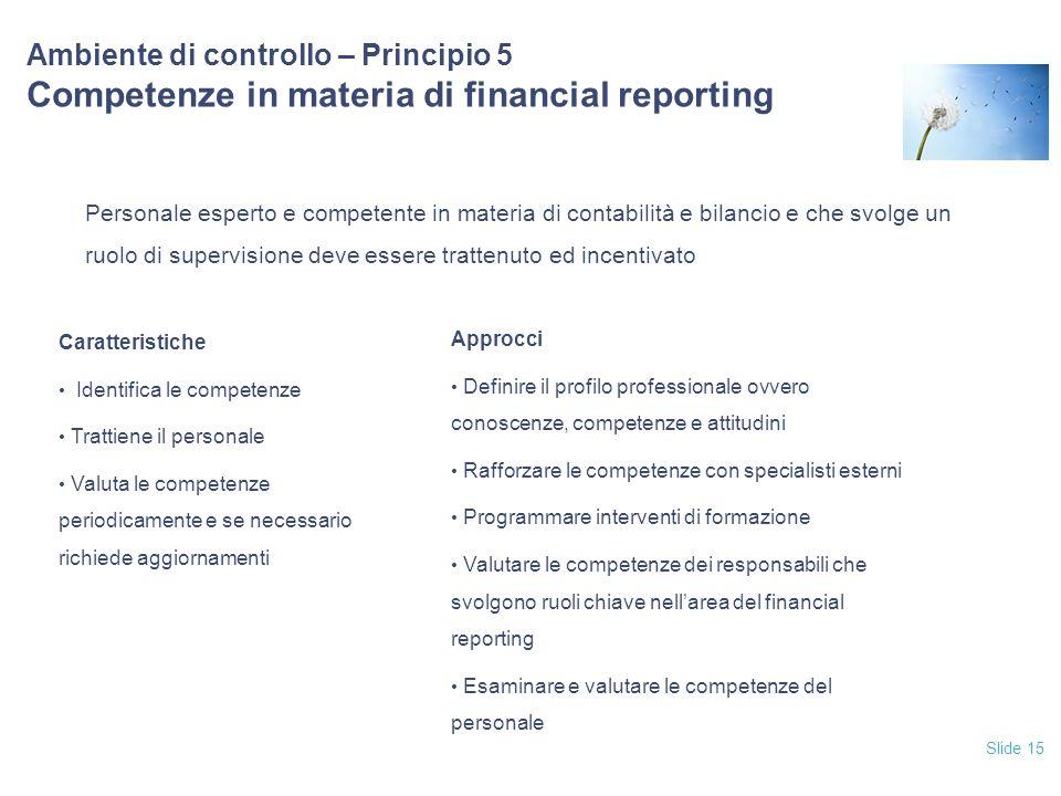 12/04/2017 Ambiente di controllo – Principio 5 Competenze in materia di financial reporting.