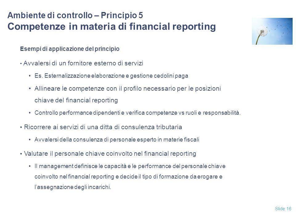12/04/2017 Ambiente di controllo – Principio 5 Competenze in materia di financial reporting. Esempi di applicazione del principio.