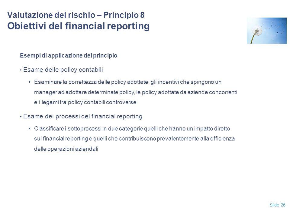 12/04/2017 Valutazione del rischio – Principio 8 Obiettivi del financial reporting. Esempi di applicazione del principio.