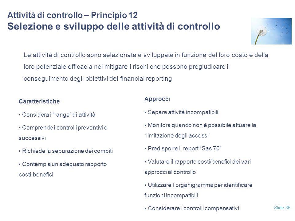 12/04/2017 Attività di controllo – Principio 12 Selezione e sviluppo delle attività di controllo.