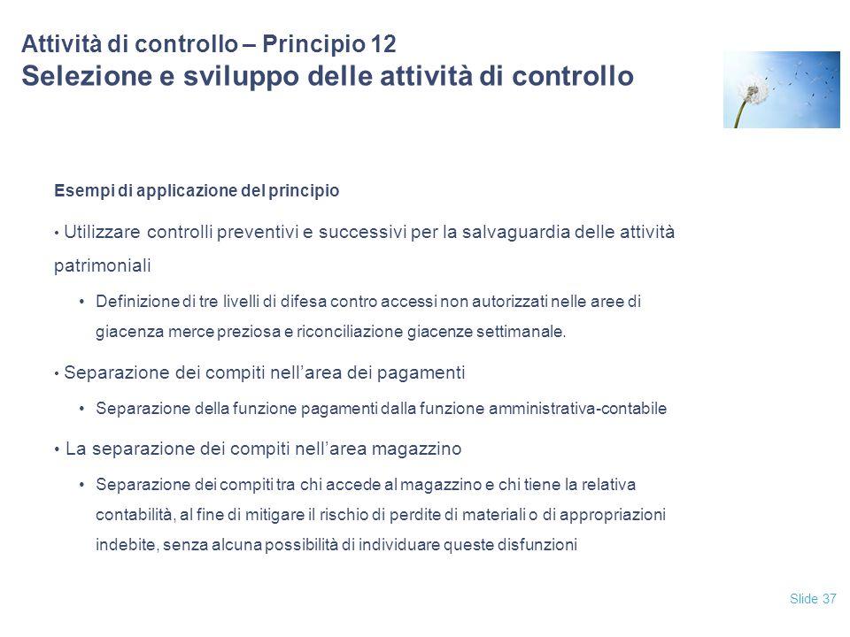 12/04/2017 Attività di controllo – Principio 12 Selezione e sviluppo delle attività di controllo. Esempi di applicazione del principio.