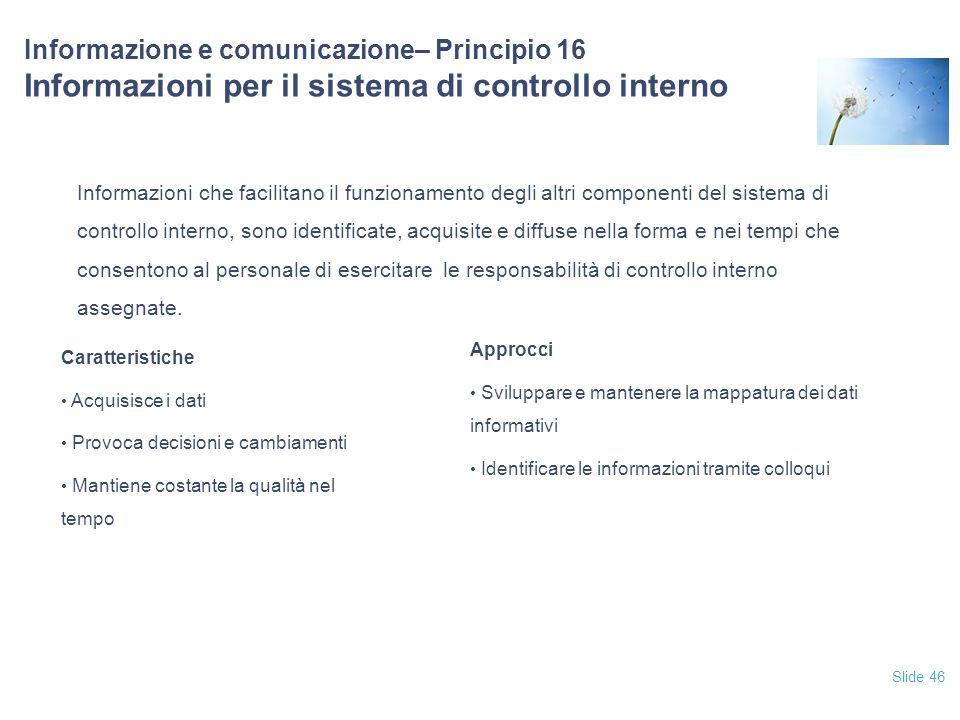 12/04/2017 Informazione e comunicazione– Principio 16 Informazioni per il sistema di controllo interno.
