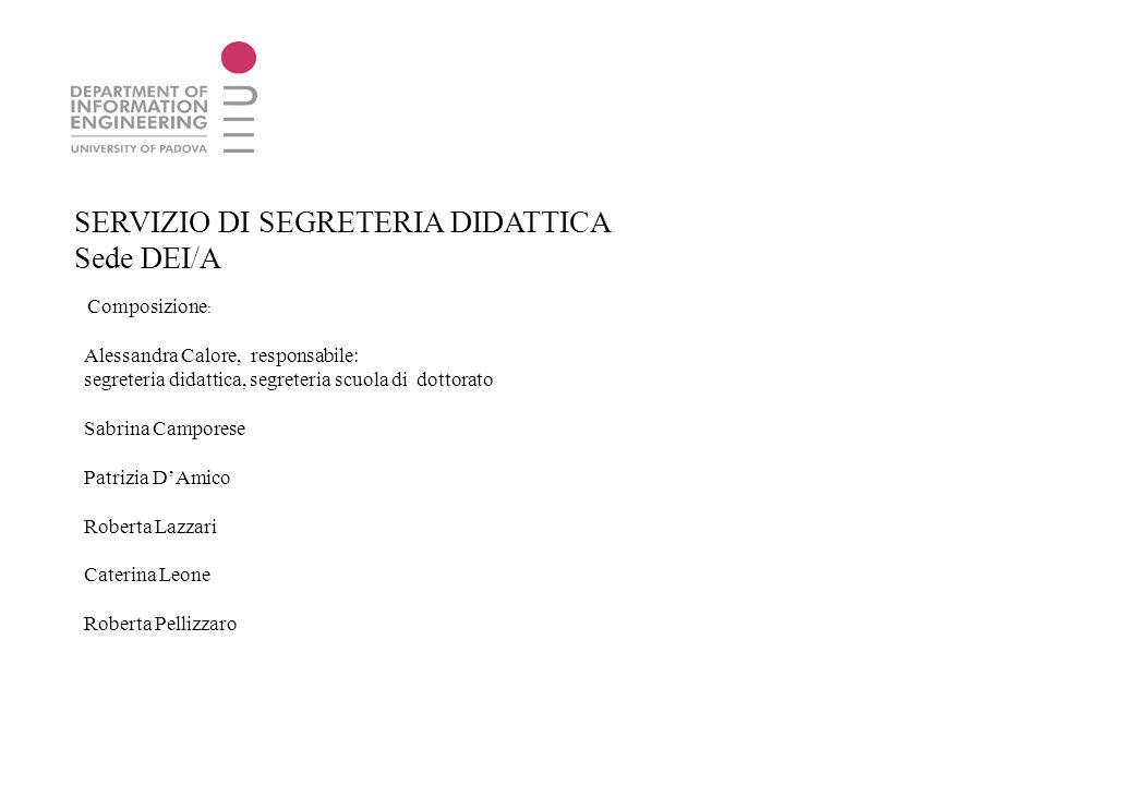 SERVIZIO DI SEGRETERIA DIDATTICA Sede DEI/A