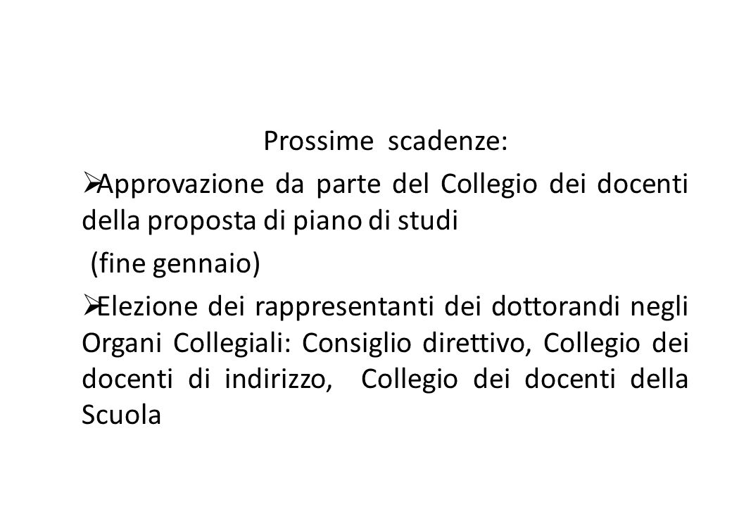 Prossime scadenze: Approvazione da parte del Collegio dei docenti della proposta di piano di studi.