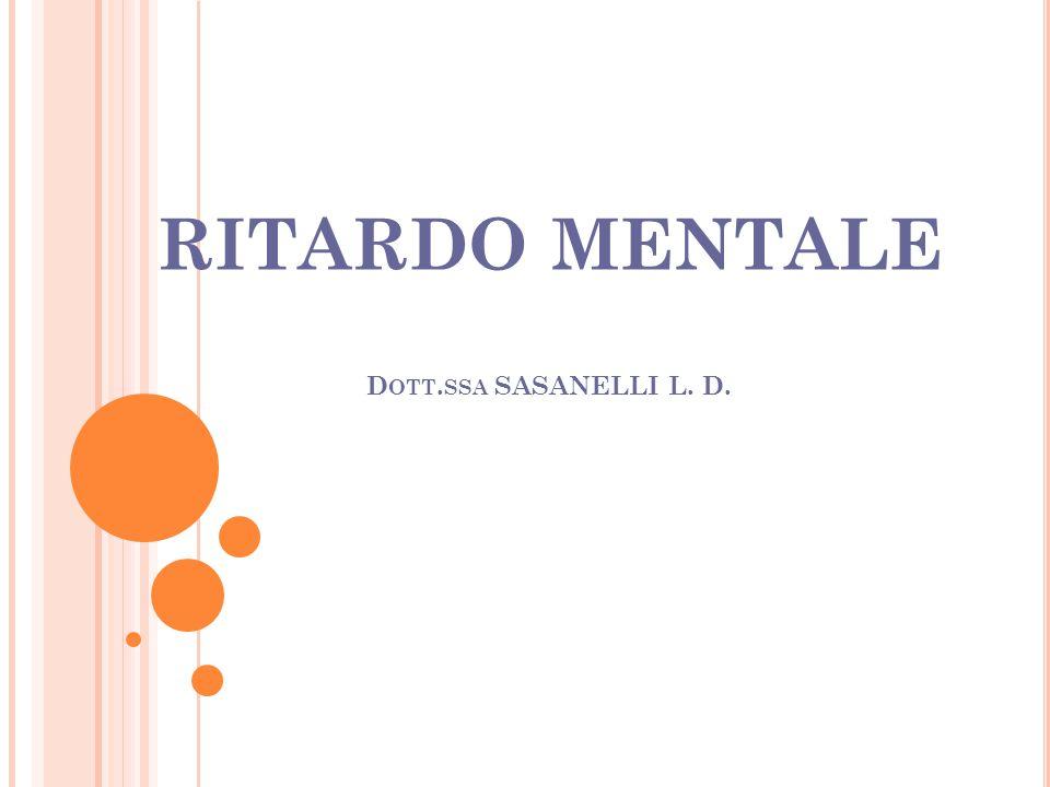RITARDO MENTALE Dott.ssa SASANELLI L. D.