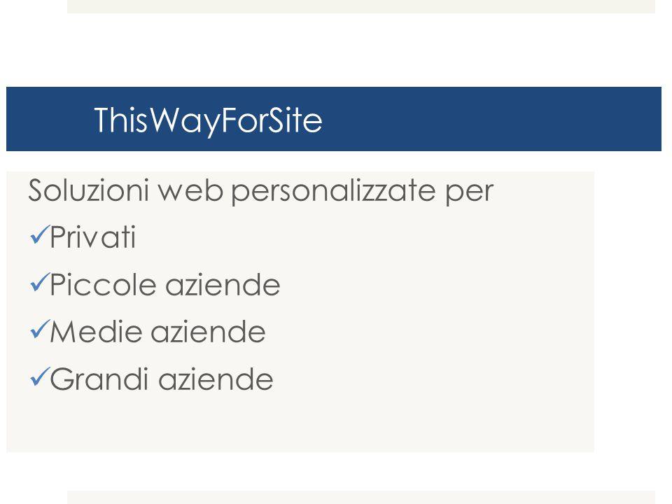 ThisWayForSite Soluzioni web personalizzate per Privati