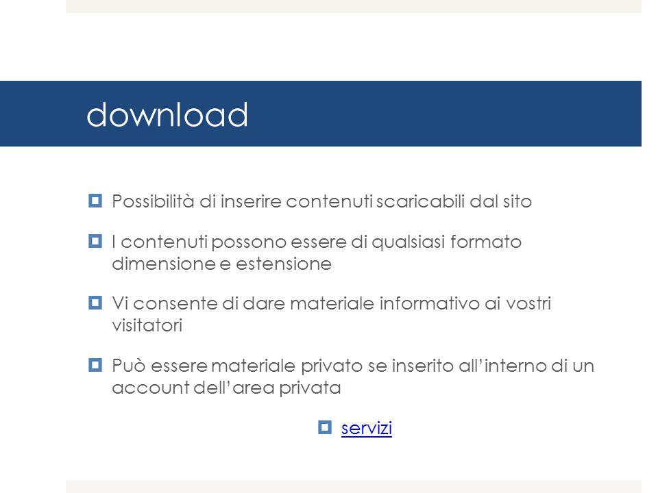 download Possibilità di inserire contenuti scaricabili dal sito