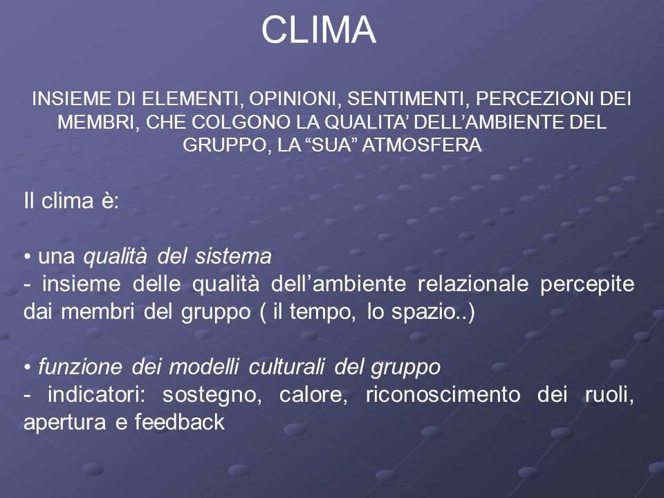 CLIMA Il clima è: una qualità del sistema