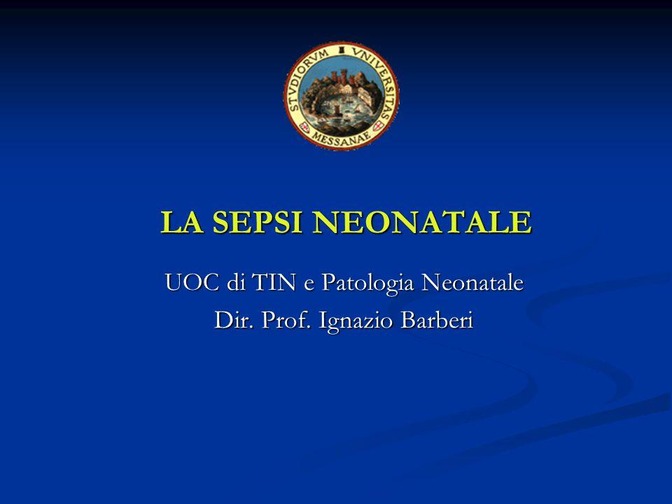 UOC di TIN e Patologia Neonatale Dir. Prof. Ignazio Barberi
