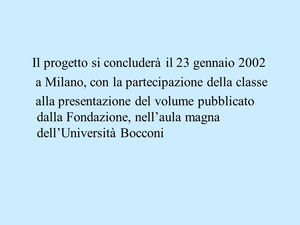 Il progetto si concluderà il 23 gennaio 2002