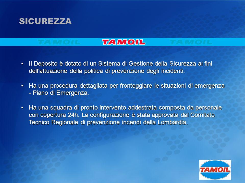 SICUREZZA Il Deposito è dotato di un Sistema di Gestione della Sicurezza ai fini dell'attuazione della politica di prevenzione degli incidenti.