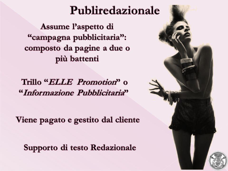 Publiredazionale Assume l'aspetto di campagna pubblicitaria : composto da pagine a due o più battenti.