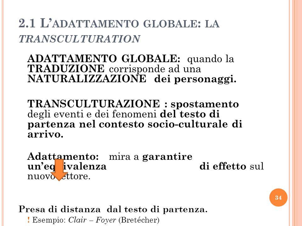 2.1 L'adattamento globale: la transculturation