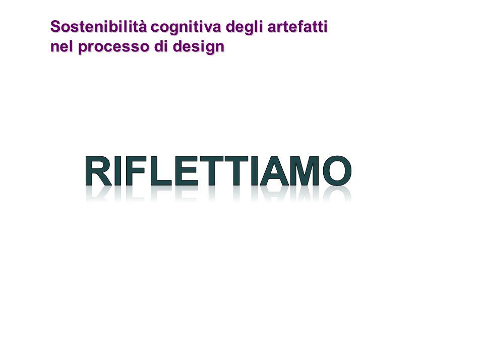 RIFLETTIAMO Sostenibilità cognitiva degli artefatti