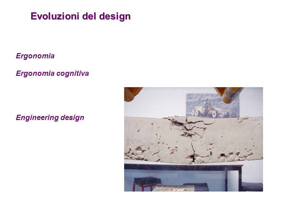 Evoluzioni del design Ergonomia Ergonomia cognitiva Engineering design
