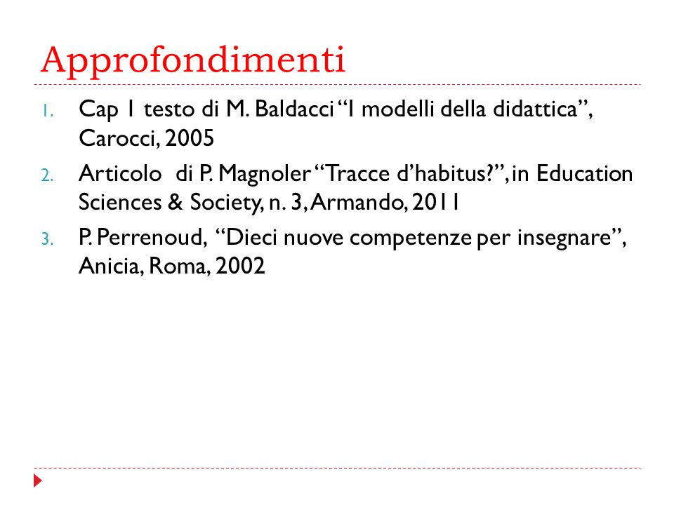 Approfondimenti Cap 1 testo di M. Baldacci I modelli della didattica , Carocci, 2005.