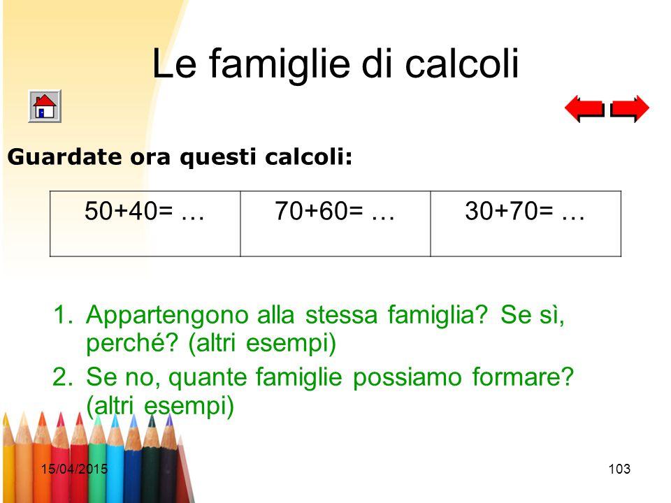 Le famiglie di calcoli 50+40= … 70+60= … 30+70= …