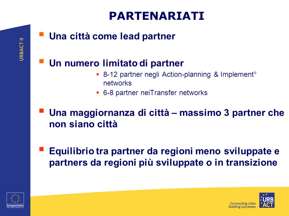 PARTENARIATI Una città come lead partner Un numero limitato di partner