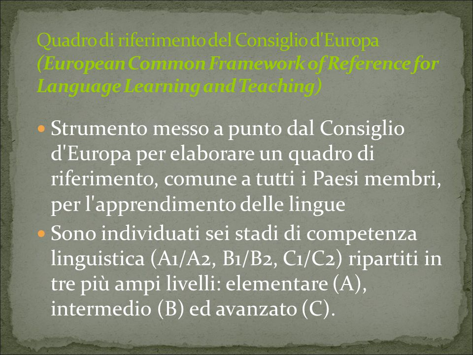 Quadro di riferimento del Consiglio d Europa (European Common Framework of Reference for Language Learning and Teaching)