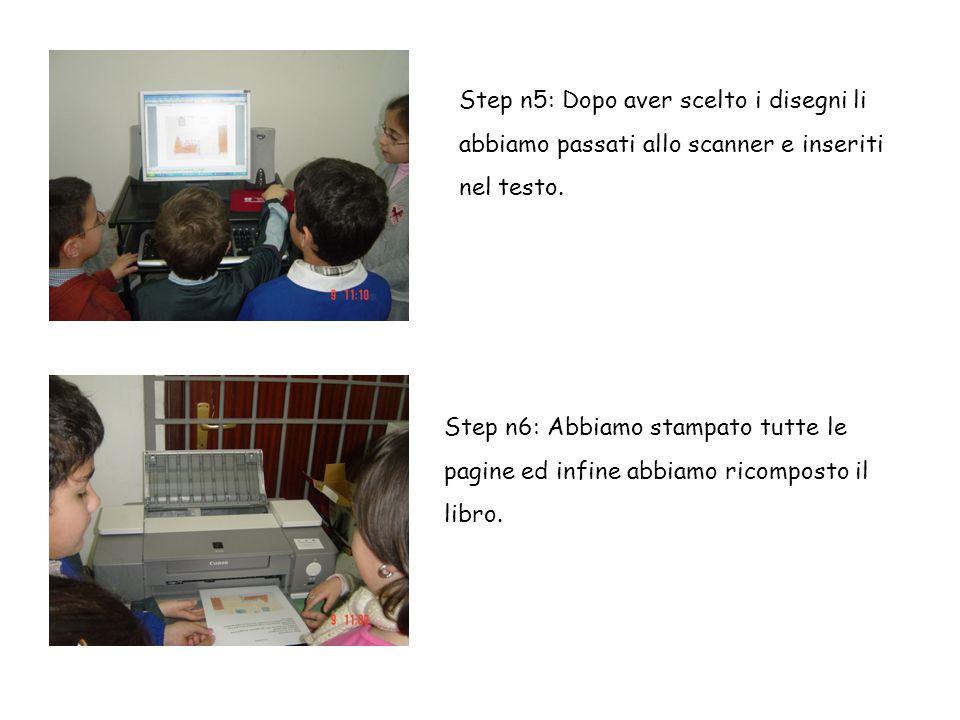 Step n5: Dopo aver scelto i disegni li abbiamo passati allo scanner e inseriti nel testo.