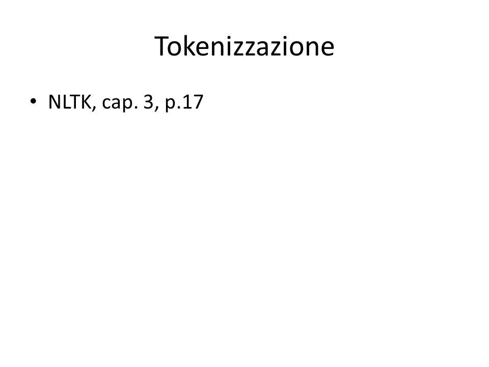 Tokenizzazione NLTK, cap. 3, p.17