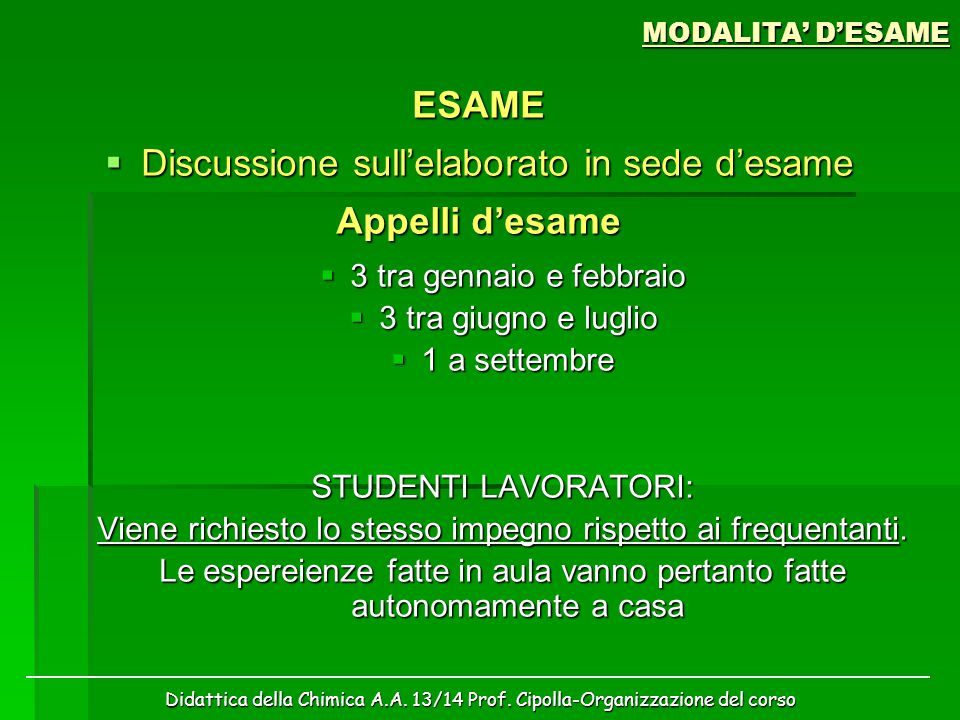 Discussione sull'elaborato in sede d'esame Appelli d'esame