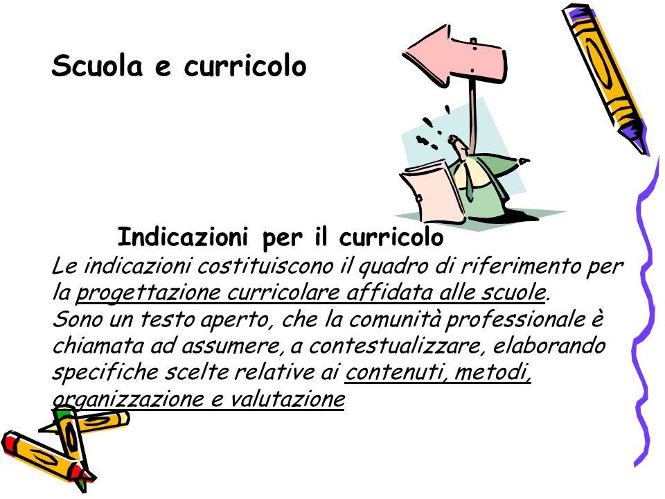 Scuola e curricolo Indicazioni per il curricolo