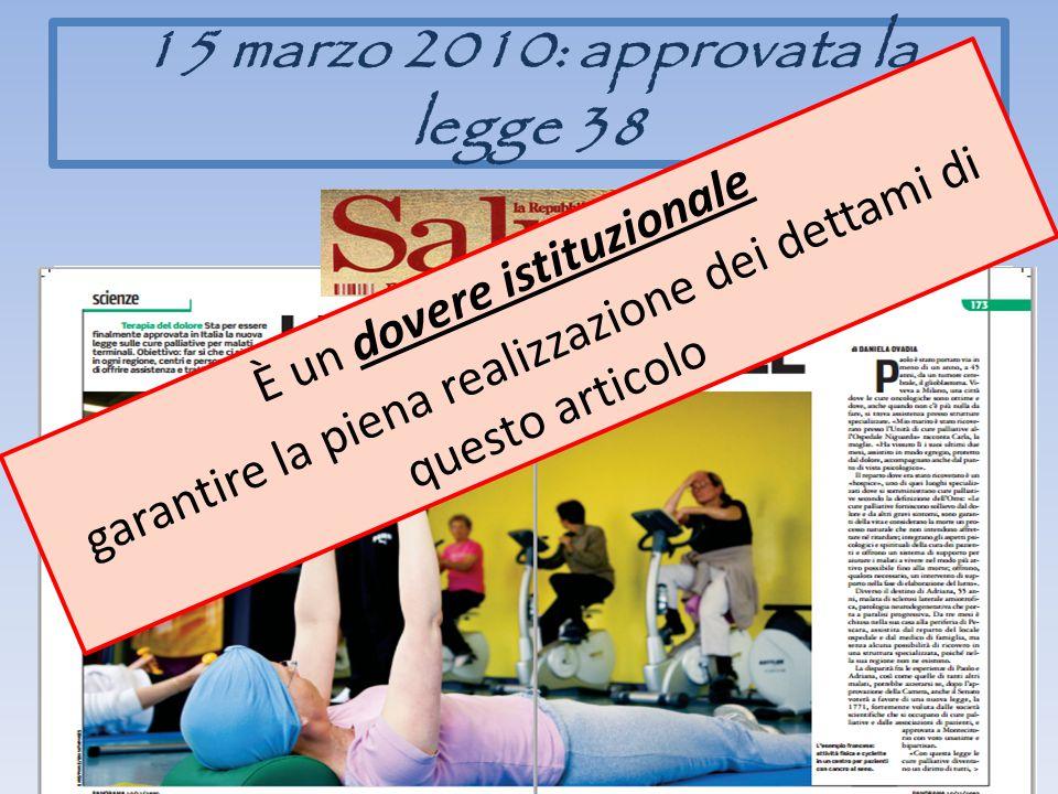15 marzo 2010: approvata la legge 38