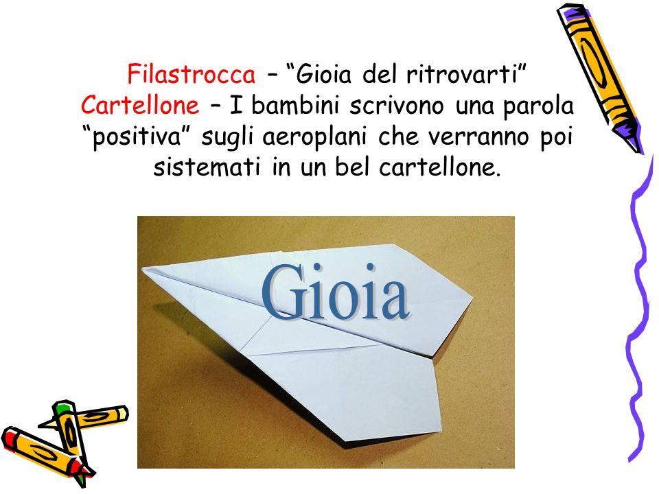 Filastrocca – Gioia del ritrovarti Cartellone – I bambini scrivono una parola positiva sugli aeroplani che verranno poi sistemati in un bel cartellone.