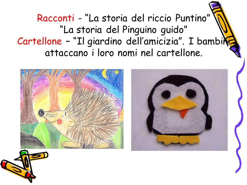 Racconti - La storia del riccio Puntino La storia del Pinguino guido Cartellone – Il giardino dell'amicizia .